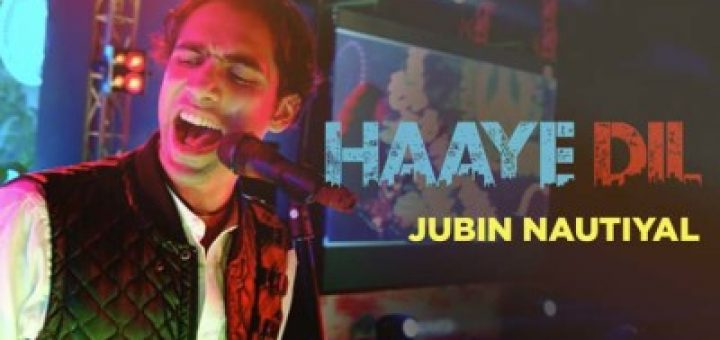 haaye-dil-lyrics-jubin-nautiyal-letslyrics