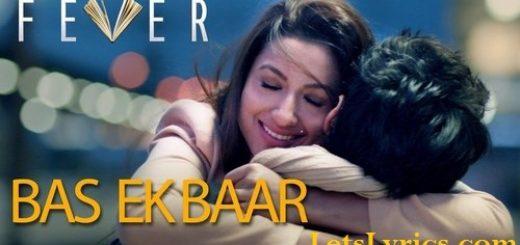 Bas Ek Baar-Letslyrics