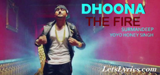Dhoona-The-Fire-Mp3-Song-Yo-Yo-Honey-Singh-Letslyrics