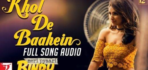 Khol De Baahein-Letslyrics