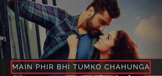 Main Phir Bhi Tumko Chahunga lyrics- Letslyrics