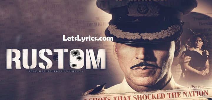 Rustom – All Songs Lyrics & Videos
