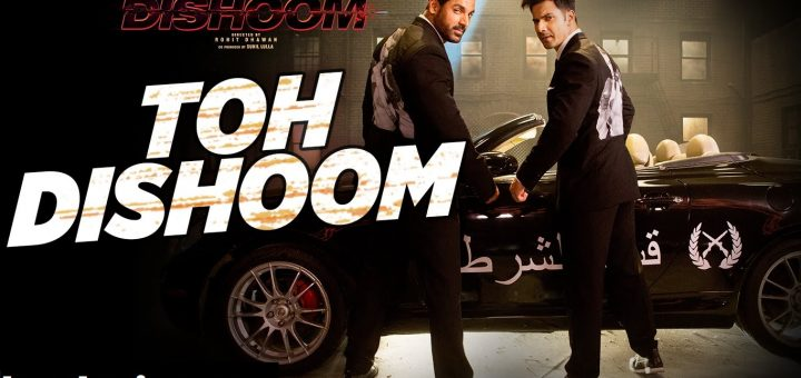 TOH DISHOOM Letslyrics