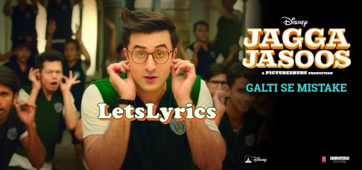 Galti Se Mistake lyrics