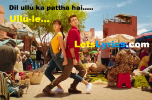 ULLU KA PATTHA song Lyrics-Letslyrics