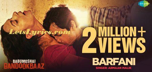 Barfani Lyrics – Babumoshai Bandookbaaz-Letslyrics