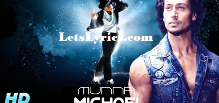 MAIN HOON Lyrics – Munna Michael -Letslyrics