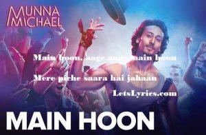 main-hoon-lyrics-munna-michael-tiger-shroff-Letslyrics