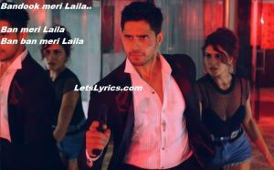 Bandook Meri Laila-letslyrics