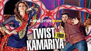 Twist Kamariya lyrics-Letslyrics