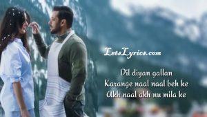DIL DIYAN GALLAN LYRICS-Tiger Zinda hai lyrics