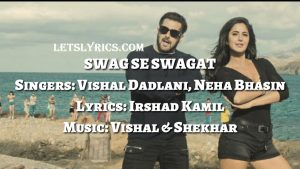 SWAG SE SWAGAT LYRICS- Tiger Zinda hai song lyrics
