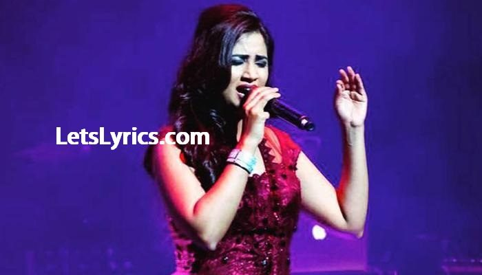 Shreya Ghoshal ALL SONG LYRICS