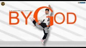 By God Lyrics – B Jay Randhawa | Karan Aujla